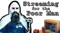 Read more about the article Streaming tools for the Poor and Technologically Inept Man